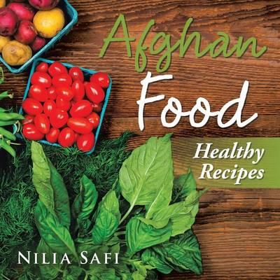 Afghan Food: Healthy Eating (Paperback)