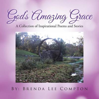 God's Amazing Grace: A Collection of Inspirational Poems and Stories (Paperback)