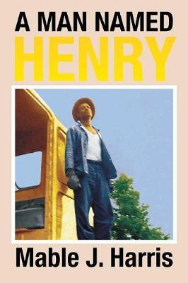 A Man Named Henry (Paperback)