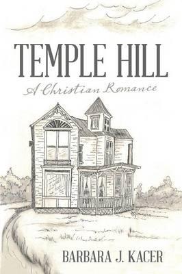 Temple Hill: A Christian Romance (Paperback)