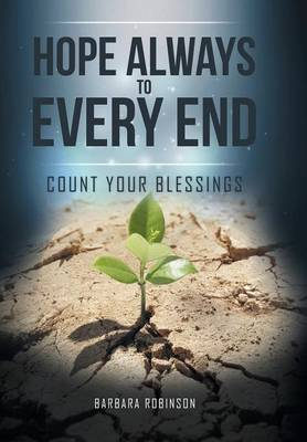 Hope Always to Every End: Count Your Blessings (Hardback)