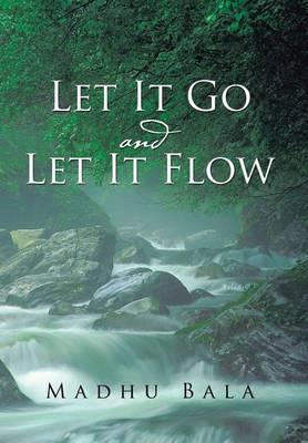 Let It Go and Let It Flow (Hardback)