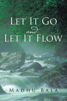 Let It Go and Let It Flow (Paperback)