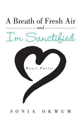 A Breath of Fresh Air and I'm Sanctified: Heart Purity (Paperback)