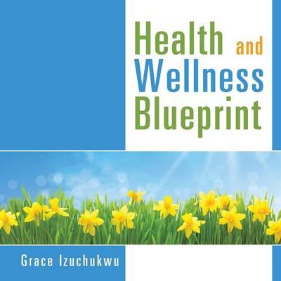 Health and Wellness Blueprint (Paperback)