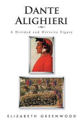 Dante Alighieri: A Divided and Divisive Figure (Paperback)
