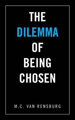 The Dilemma of Being Chosen (Paperback)