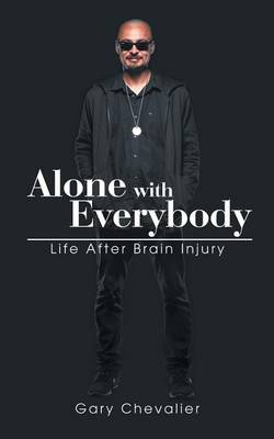 Alone with Everybody: Life After Brain Injury (Paperback)