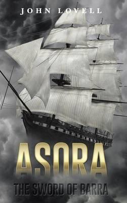 Asora: The Sword of Barra (Hardback)