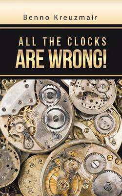 All the Clocks Are Wrong! (Paperback)