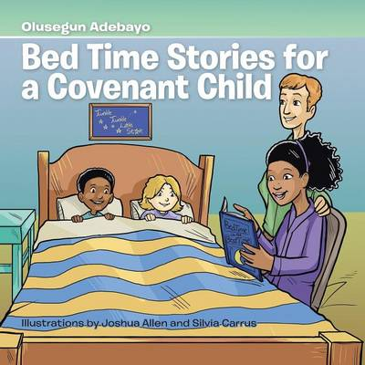 Bed Time Stories for a Covenant Child (Paperback)