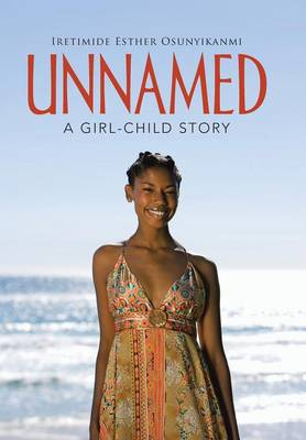 Unnamed: A Girl-Child Story (Hardback)