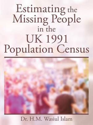 Estimating the Missing People in the UK 1991 Population Census (Paperback)