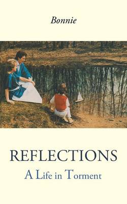 Reflections: A Life in Torment (Paperback)