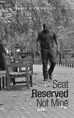 Seat Reserved Not Mine (Hardback)