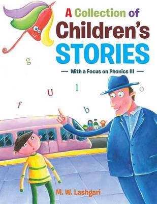 A Collection of Children's Stories: With a Focus on Phonics III (Paperback)