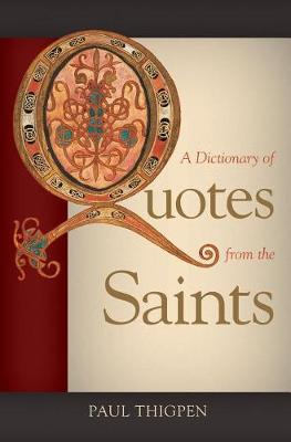 A Dictionary of Quotes from the Saints (Hardback)