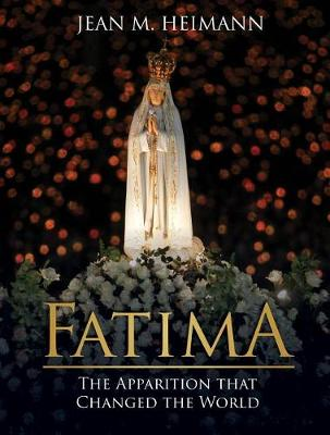 Fatima: The Apparition That Changed the World (Hardback)