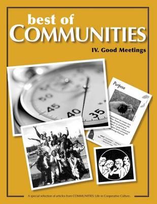 Best of Communities: IV: Good Meetings (Paperback)