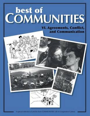 Best of Communities: VI. Agreements, Conflict, and Communication: Agreements, Conflict, and Communication VI. - Best of Communities VI. (Paperback)