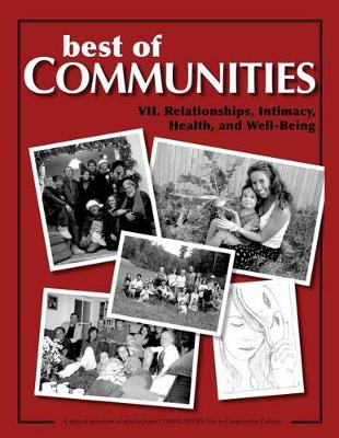Best of Communities: VII: Relationships, Intimacy, Health, and Well-Being - Best of Communities 7 (Paperback)