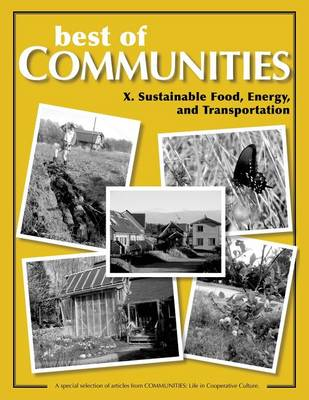 Best of Communities: Sustainable Food, Energy, and Transportation X - Best of Communities (Paperback)