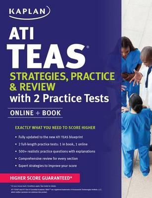 ATI TEAS Strategies, Practice & Review with 2 Practice Tests: Online + Book - Kaplan Test Prep (Paperback)
