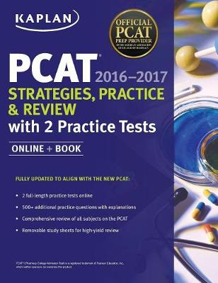Kaplan PCAT 2016-2017 Strategies, Practice, and Review with 2 Practice Tests: Online + Book - Kaplan Test Prep (Paperback)