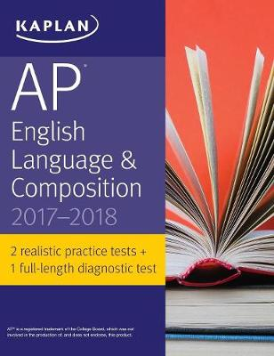 AP English Language & Composition 2017-2018 - Kaplan Test Prep (Paperback)