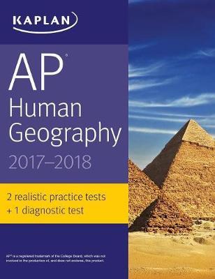 AP Human Geography 2017-2018 - Kaplan Test Prep (Paperback)