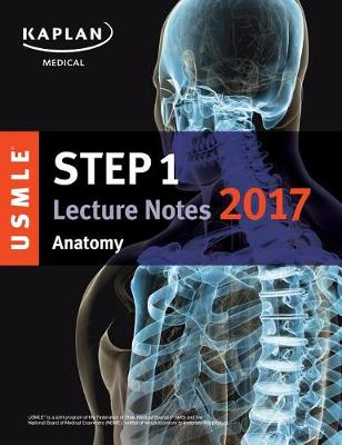 USMLE Step 1 Lecture Notes 2017: Anatomy (Paperback)
