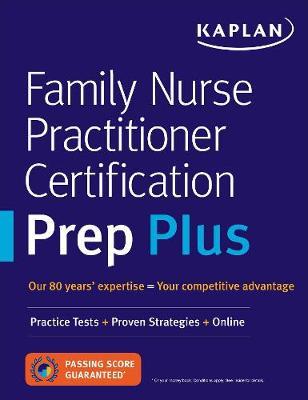 Family Nurse Practitioner Certification Prep Plus: Proven Strategies + Content Review + Online Practice - Kaplan Test Prep (Paperback)