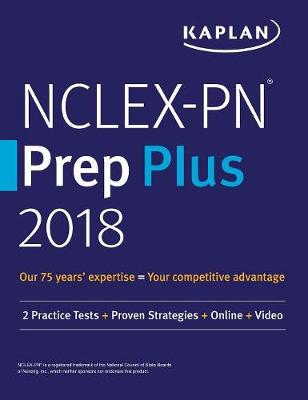 Nclex-PN Prep Plus 2018: 2 Practice Tests + Proven Strategies + Online + Video (Paperback)