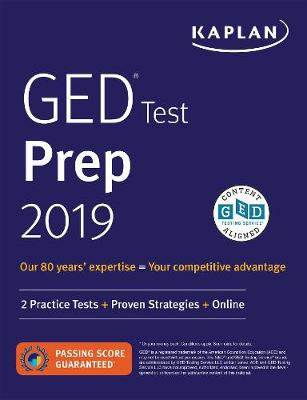 GED Test Prep 2019: 2 Practice Tests + Proven Strategies - Kaplan Test Prep (Paperback)