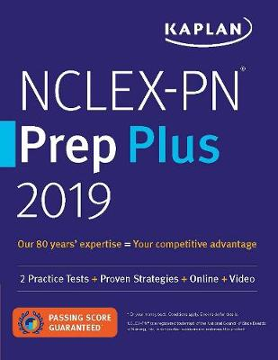 NCLEX-PN Prep Plus 2019: 2 Practice Tests + Proven Strategies + Online + Video - Kaplan Test Prep (Paperback)