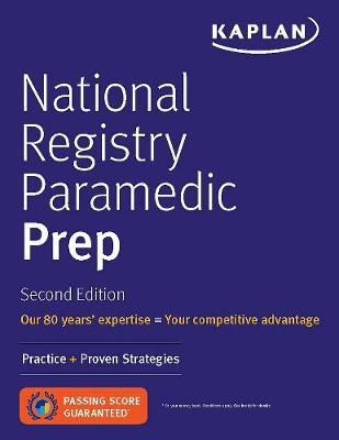 National Registry Paramedic Prep: Practice + Proven Strategies - Kaplan Test Prep (Paperback)