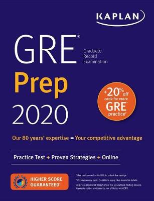 GRE Prep 2020: Practice Tests + Proven Strategies + Online - Kaplan Test Prep (Paperback)