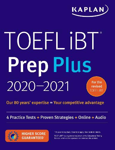 TOEFL iBT Prep Plus 2020-2021: 4 Practice Tests + Proven Strategies + Online + Audio - Kaplan Test Prep (Paperback)