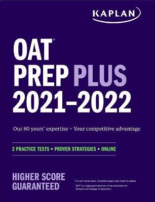 OAT Prep Plus 2021-2022: 2 Practice Tests Online + Proven Strategies - Kaplan Test Prep (Paperback)
