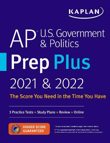 AP U.S. Government & Politics Prep Plus 2021 & 2022: 3 Practice Tests + Study Plans + Targeted Review & Practice + Online - Kaplan Test Prep (Paperback)