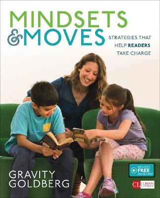 Mindsets and Moves: Strategies That Help Readers Take Charge [Grades K-8] - Corwin Literacy (Paperback)