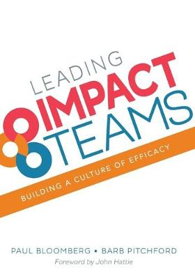 Leading Impact Teams: Building a Culture of Efficacy (Paperback)