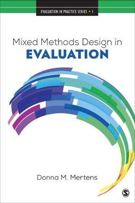 Mixed Methods Design in Evaluation - Evaluation in Practice Series (Paperback)