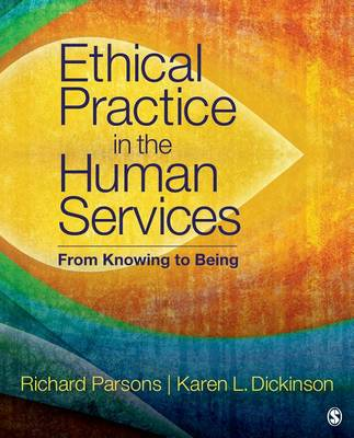 Ethical Practice in the Human Services: From Knowing to Being (Paperback)