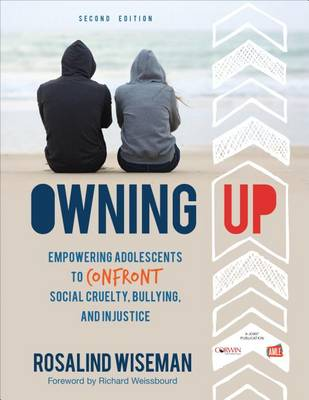 Owning Up: Empowering Adolescents to Confront Social Cruelty, Bullying, and Injustice (Paperback)