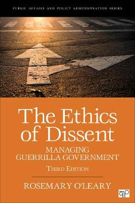 The Ethics of Dissent: Managing Guerrilla Government - Kettl Series (Paperback)