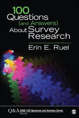 100 Questions (and Answers) About Survey Research - SAGE 100 Questions and Answers (Paperback)