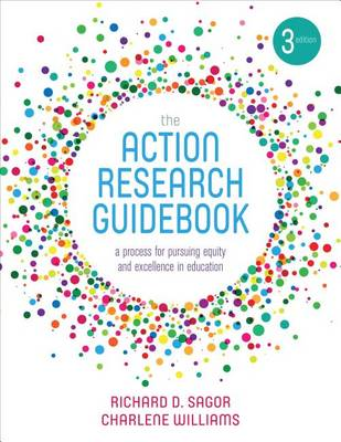 The Action Research Guidebook: A Process for Pursuing Equity and Excellence in Education (Paperback)