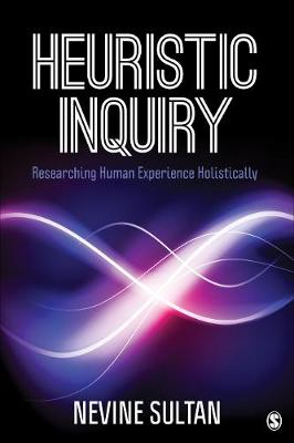 Heuristic Inquiry: Researching Human Experience Holistically (Paperback)