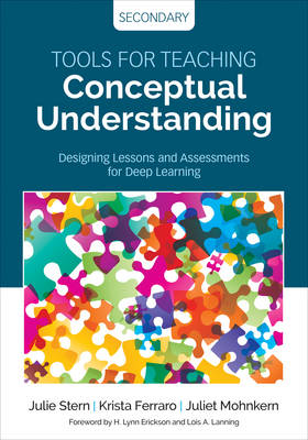Tools for Teaching Conceptual Understanding, Secondary: Designing Lessons and Assessments for Deep Learning - Corwin Teaching Essentials (Paperback)